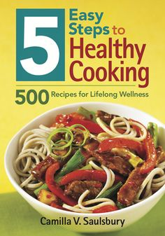 5 Easy Steps to Healthy Cooking:  Cookbook that gives the nutrition facts for each recipe $24.95