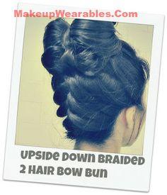Upside Down Braided Two Hair Bow Bun TUTORIAL