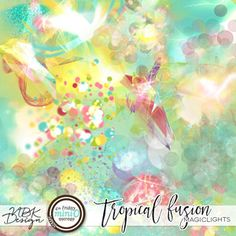 Tropical Fusion {Magiclights}