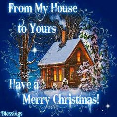 From My House To Yours Merry Christmas christmas xmas merry christmas christmas quotes christmas quote christmas comments Christmas Wishes Quotes, Merry Christmas Pictures, Christmas Blessings, Merry Christmas To All, Christmas Scenes, Merry Xmas, Vintage Christmas, Christmas Holidays, Christmas Ideas
