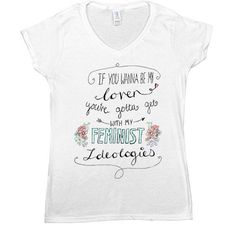 If You Wanna Be My Lover, You've Gotta Get With My Feminist Ideologies -- Women's T-Shirt - Feminist Apparel - 1