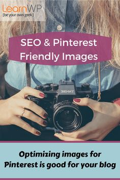 SEO & Pinterest friendly Images | Optimizing images for Pinterest is good for your blog