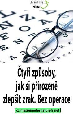 Čtyři způsoby, jak si přirozeně zlepšit zrak. Bez operace Detox, Eyes, Health, Health Care, Cat Eyes, Salud
