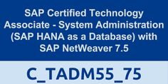 SAP Certified Technology Associate - System Administration (SAP HANA as a Database) with SAP NetWeaver 7.5