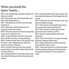 How fucking accurate is this? :O :O :O MBTI - when you break the types' hearts. Infj Infp, Istp, Introvert, Personality Psychology, Myers Briggs Personality Types, At Least, Broken Hearted, Heart Broken, Infp Relationships