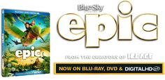 ART: Epic the Movie by Blue Sky Studios (the continuing story of the Leaf Men)