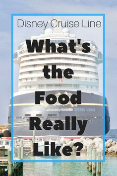 Disney Cruise Restaurants: What's the Food Really Like?