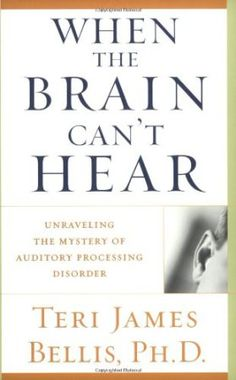 Free When the Brain Can& Hear Unraveling the Mystery of Auditory Processing Disorder Phd Teri James Bellis 9780743428644 Books Ebook Auditory Processing Activities, Auditory Processing Disorder, Listening And Following Directions, Fetal Alcohol Syndrome, Sensory Integration, Anxiety In Children, Spectrum Disorder, Learning Disabilities, Speech And Language