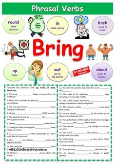 I created this worksheet to help my students understand phrasal verbs with bring. It contains picture dictionary and an exercise where students must fill in the gaps with the correct phrasal verb. - ESL worksheets