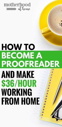 Got an eye for spelling mistakes? Use those skills to earn up to $36 per hour proofreading from home. Perfect way to make money at home for moms.