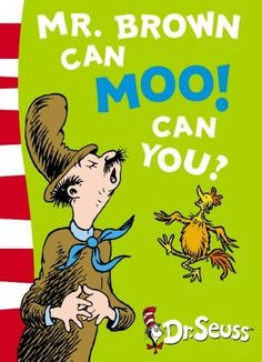 Mr. Brown Can Moo! Can You?: Blue Back Book (Dr Seuss - Blue Back Book) by Dr. Seuss, http://www.amazon.co.uk/dp/0007169914/ref=cm_sw_r_pi_dp_6hV4rb06SWCE4