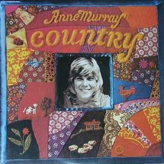 """Country"" (1974, Capitol) by Anne Murray.  A compilation LP."