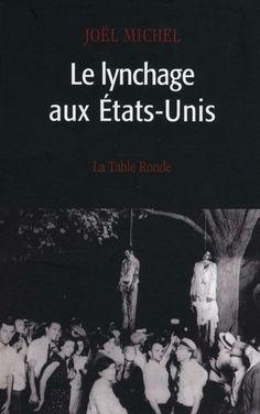 Livre - Le Lynchage Aux Etats-Unis - Joël Michel