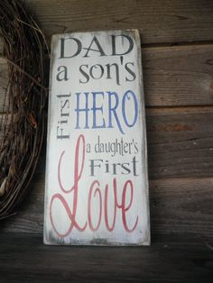 primitive sign, rustic sign, inspirational wood sign, Dad, a sons first Hero, wood sign, hand painted sign, primitive sign