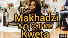 Makhadzi & DJ Call Me – Kweta Mp3 Song, Song Lyrics, Music Download, Call Me, Good Music, Dj, Songs, Hiphop, Track