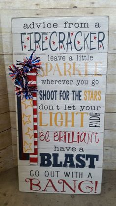 Advice from a FIRECRACKER . leave a little sparkle wherever you go! Patriotic Crafts, July Crafts, Summer Crafts, Holiday Crafts, Holiday Fun, Holiday Ideas, Americana Crafts, Favorite Holiday, Holiday Decor