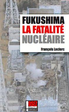 Fukushima, la fatalité nucléaire