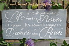 """See how the raindrops turn to musical notes around the word """"Dance."""" Available in the color of your choice, """"Life isn't about waiting for the storm to pass. It's about learning to dance in the rain."""""""