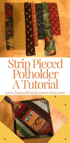 Strip quilting tutorial for strip pieced potholder.