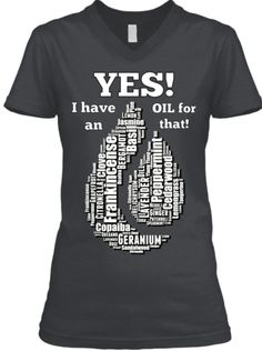 **LTD EDITION** I HAVE AN OIL FOR THAT!
