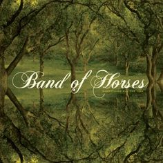 Band of Horses ALWAYS! I'm addicted to his voice and amazing attitude