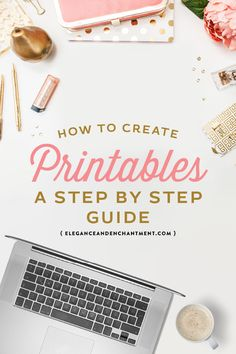 How to Create Printables – A Step by Step Guide
