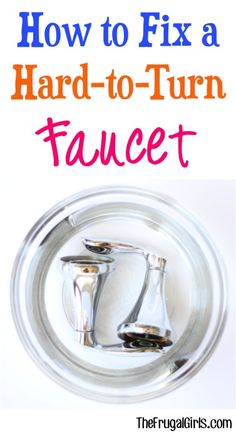 How to Fix a Hard to Turn Faucet! ~ at TheFrugalGirls.com - if your faucets don't like turning anymore, you'll love this simple little trick! #diy #thefrugalgirls