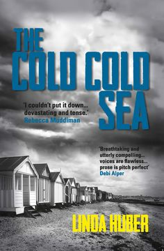 The Cold Cold Sea by Linda Huber, published by Legend Press on 1st August 2014