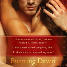 """""""I want you to mark me.""""--   Burning Dawn by Gena Showalter"""