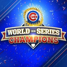 World Series Champions 2016 - Chicago Cubs!