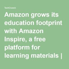 Amazon grows its education footprint with Amazon Inspire, a free platform for learning materials | TechCrunch