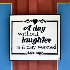 """Items similar to Hand-painted Wood Sign -Motivational Gift – Wall Art """"A Day without laughter is a day wasted-Charlie Chalpin""""- Positive Quote Wood Sign on Etsy Wooden Signs With Sayings, Motivation Inspiration, Inspirational Quotes, Hand Painted, Unique Jewelry, Handmade Gifts, Etsy, Decor, Life Coach Quotes"""