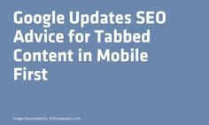 #Google Updates #SEO Advice for Tabbed Content in Mobile First http://ift.tt/2z0lOF0pic.twitter.com/jgFZEkqY5H