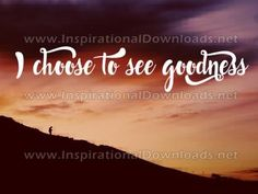 I Choose To See Goodness Choose Me, Neon Signs, Inspirational, Good Things