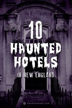 Follow along with this Haunted Hotels in New England road trip!