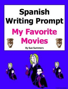Spanish Writing Prompt My Favorite Movies - Mis Películas Favoritas by Sue Summers - Includes over 40 words and phrases, plus a sample essay.