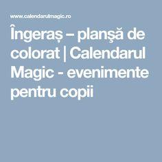 Îngeraș – planşă de colorat | Calendarul Magic - evenimente pentru copii