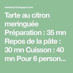 Tarte au citron meringuée      Préparation:  35 mn   Repos de la pâte:  30 mn   Cuisson:  40 mn   Pour 6 personnes   Pour la pâte s...