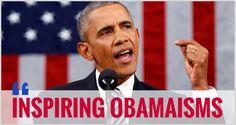 Obamaisms That Inspire  #Obamaisms #GetInspired #BarackObama #President #ObamaNation #SOTU #DCLife #DCInterns