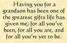 Having you for a grandson...