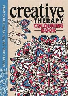Fishpond NZ The Creative Therapy Colouring Book For Grown Ups By Richard Merritt Hannah Davies Buy Books Online
