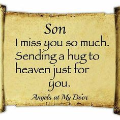 My son Brandon ❤❤ Love Mom, Mothers Love, Love You So Much, Love Of My Life, Just For You, Missing My Son, Words Of Comfort, Son Quotes, Angels In Heaven