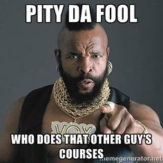 A Mr T Pity The Fool meme. Caption your own images or memes with our Meme Generator. Funny Nurse Quotes, Nurse Humor, Funny Memes, Vape Memes, Hilarious, It's Funny, Funny Shit, Ems Humor, Jokes