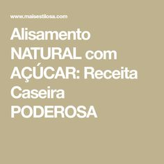 Alisamento NATURAL com AÇÚCAR: Receita Caseira PODEROSA