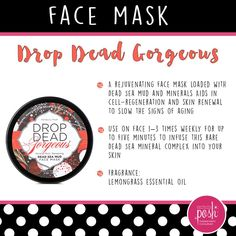 Drop Dead Gorgeous dead sea mud, mineral rich, renewing face mask, Perfectly Posh, naturally based, lemongrass oil