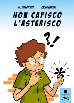 Segnalazione - NON CAPISCO L'ASTERISCO di M. Pia Latorre e aola Santini http://lindabertasi.blogspot.it/2016/10/segnalazione-non-capisco-lasterisco-di.html