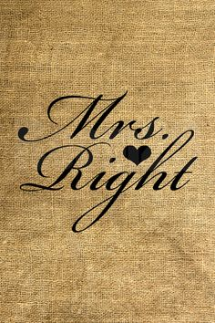 INSTANT DOWNLOAD  Mrs. Right  Download and Print  Image by room29, $3.00
