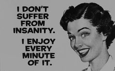 Sanity or Insanity :)