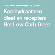 Koolhydraatarm dieet en recepten: Het Low Carb Dieet