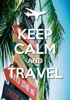 Keep calm & travel! This is going to be the best spring break by far! Every year she will be traveling :) next up is Summer camp with two Besties and Missouri ! This year rocks.god is good :) Keep Calm Posters, Keep Calm Quotes, Oh The Places You'll Go, Places To Travel, Travel Things, Travel Stuff, I Want To Travel, Future Travel, Adventure Is Out There